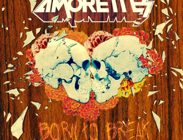 The Amorettes Born To Break