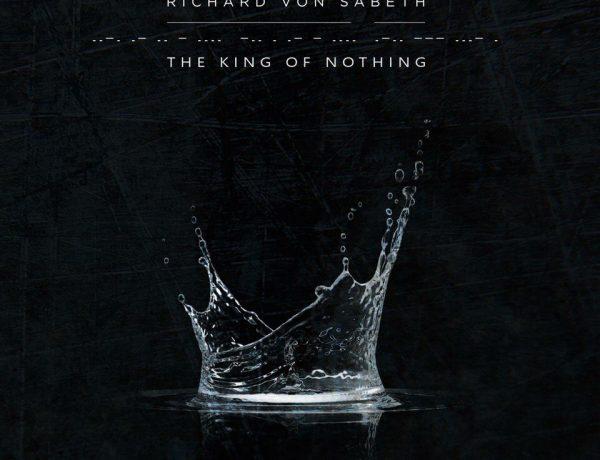 Richard Von Sabeth The King Of Nothing